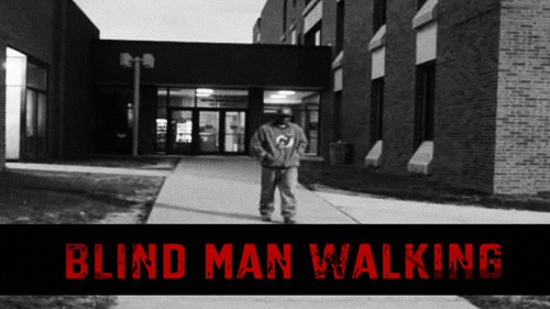 BLIND MAN WALKING