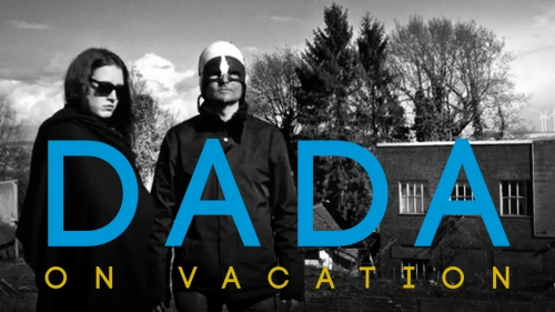 DADA ON VACATION