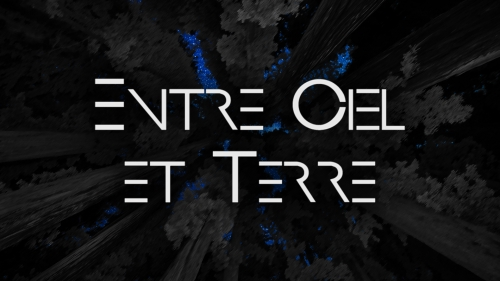 ENTRE CIEL ET TERRE: ABOVE THE EARTH AND THE STARS