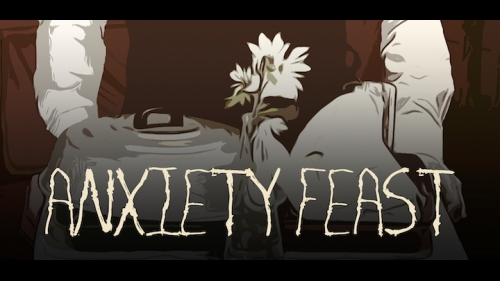 ANXIETY FEAST