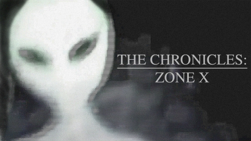 THE CHRONICLES: ZONE X