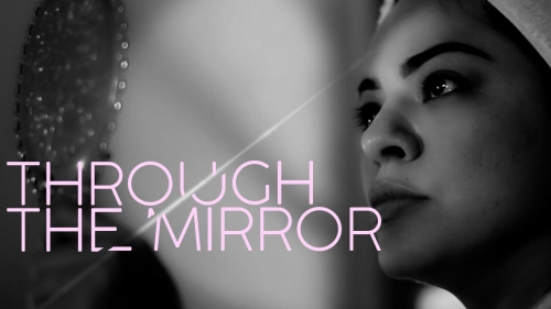 THROUGH THE MIRROR